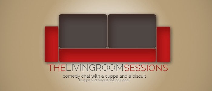 Comedy Podcast:- 'The Living Room Sessions'