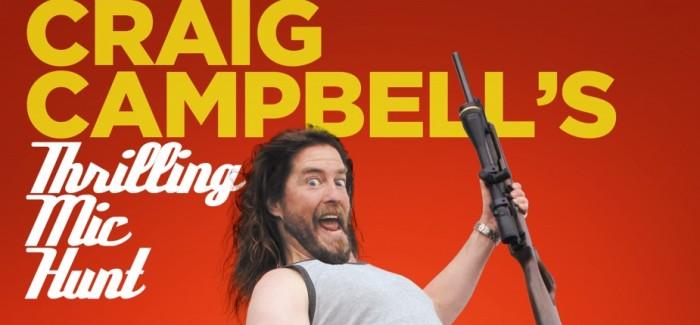 Craig Campbell's Thrilling Mic Hunt 4 Star ****
