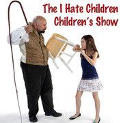 I Hate Children Children's Show 4****