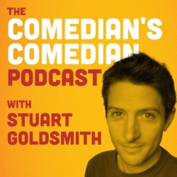 The Comedian's Comedian Podcast with Stuart Goldsmith – 3***