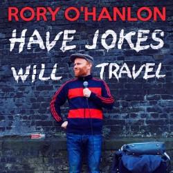 Rory O'Hanlon – Have Jokes Will Travel 4****