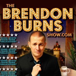 The Brendon Burns Show Again: Brendon Burns 4****