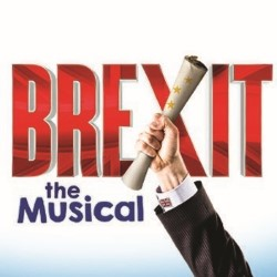 Strong and Stable Productions: Brexit the Musical, 4 stars ****