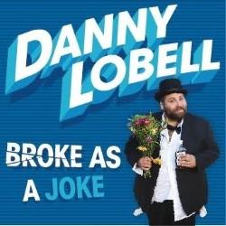 Danny Lobell  Broke As A joke  4****