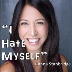 I Hate Myself So People Will Like Me (and Other Strategies for Success)