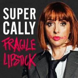 Cally Beaton – Super Cally Fragile Lipstick 4****