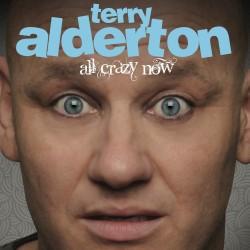 Terry Alderton: All Crazy Now 2**