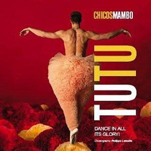 TUTU: Dance In All its Glory – Chicos Mambo – 5 *****