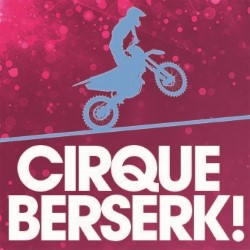 Cirque Berserk 5*****